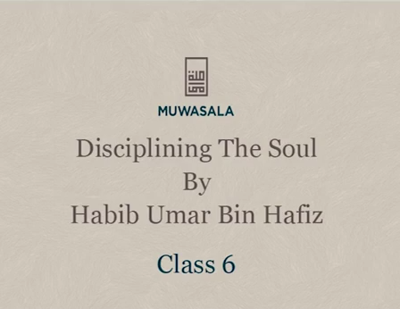 Disciplining the Soul (Class 6)